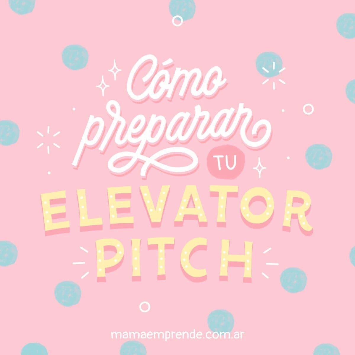 ¿Cómo preparar tu elevator pitch?