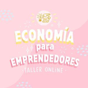 Economía para emprendedores - Taller Online