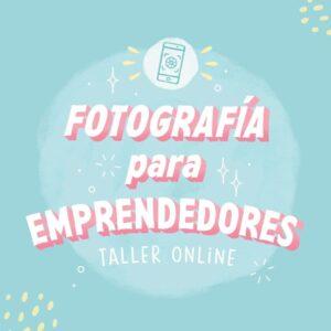Fotografía para emprendedores - Taller Online