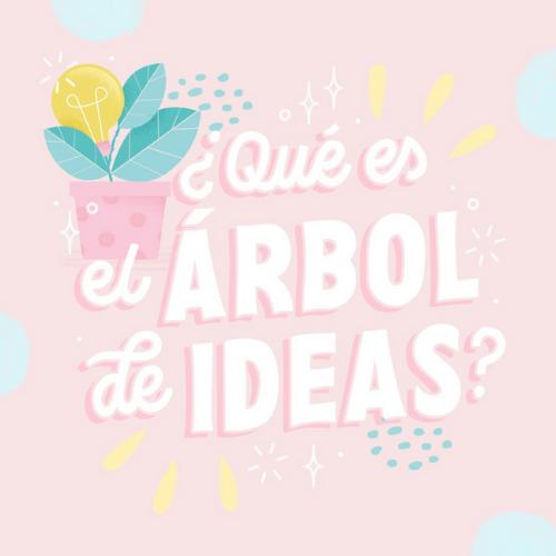 ¿Qué es el ÁRBOL DE IDEAS?