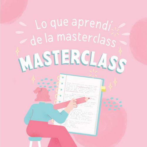 Lo que aprendí de la Masterclass